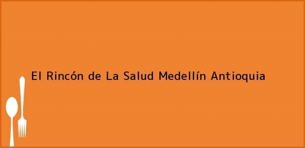 Teléfono, Dirección y otros datos de contacto para El Rincón de La Salud, Medellín, Antioquia, Colombia