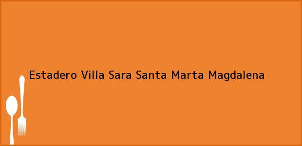 Teléfono, Dirección y otros datos de contacto para Estadero Villa Sara, Santa Marta, Magdalena, Colombia