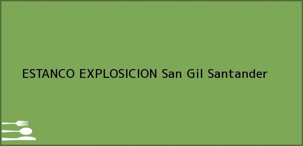 Teléfono, Dirección y otros datos de contacto para ESTANCO EXPLOSICION, San Gil, Santander, Colombia