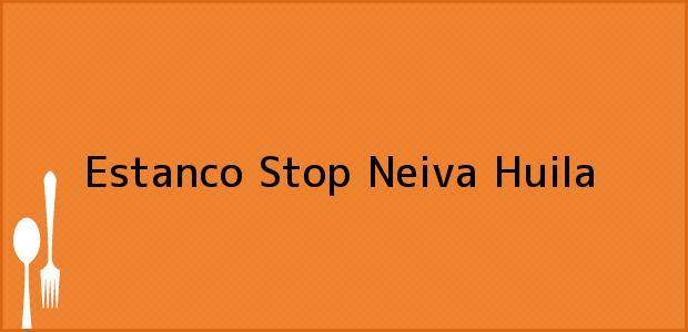 Teléfono, Dirección y otros datos de contacto para Estanco Stop, Neiva, Huila, Colombia