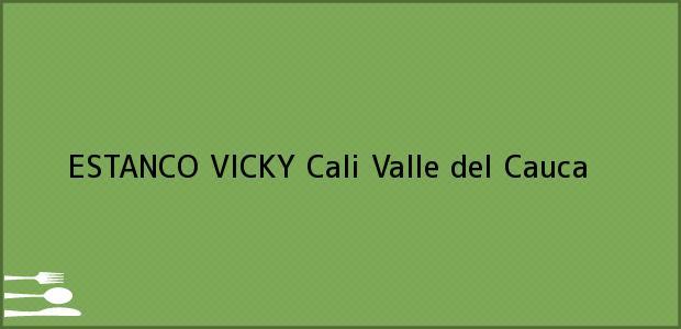 Teléfono, Dirección y otros datos de contacto para ESTANCO VICKY, Cali, Valle del Cauca, Colombia