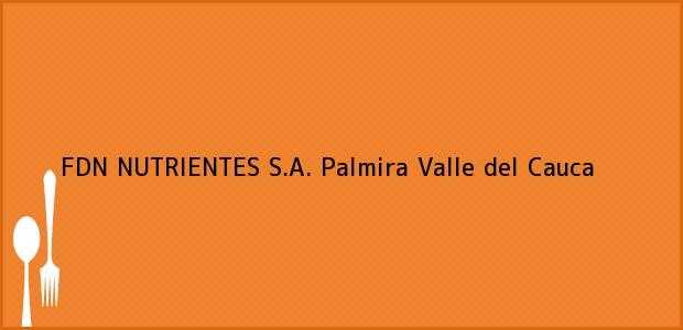 Teléfono, Dirección y otros datos de contacto para FDN NUTRIENTES S.A., Palmira, Valle del Cauca, Colombia