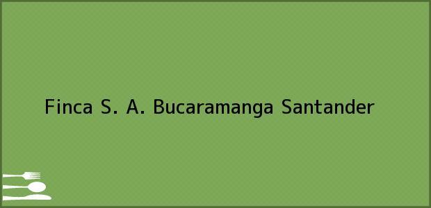 Teléfono, Dirección y otros datos de contacto para Finca S. A., Bucaramanga, Santander, Colombia