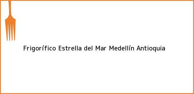 Teléfono, Dirección y otros datos de contacto para Frigorífico Estrella del Mar, Medellín, Antioquia, Colombia