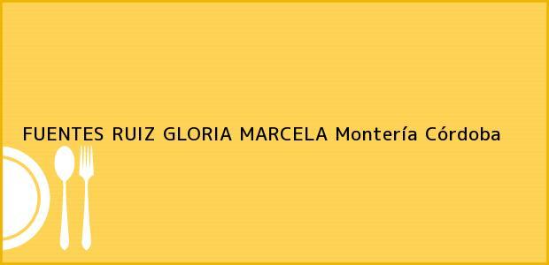 Teléfono, Dirección y otros datos de contacto para FUENTES RUIZ GLORIA MARCELA, Montería, Córdoba, Colombia