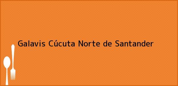 Teléfono, Dirección y otros datos de contacto para Galavis, Cúcuta, Norte de Santander, Colombia