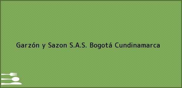 Teléfono, Dirección y otros datos de contacto para Garzón y Sazon S.A.S., Bogotá, Cundinamarca, Colombia