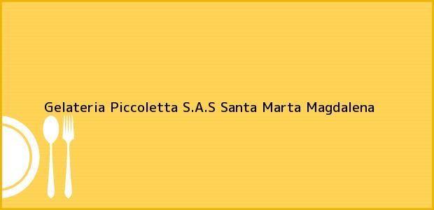 Teléfono, Dirección y otros datos de contacto para Gelateria Piccoletta S.A.S, Santa Marta, Magdalena, Colombia