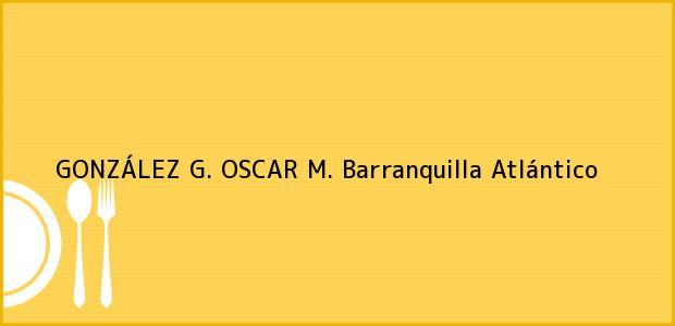 Teléfono, Dirección y otros datos de contacto para GONZÁLEZ G. OSCAR M., Barranquilla, Atlántico, Colombia