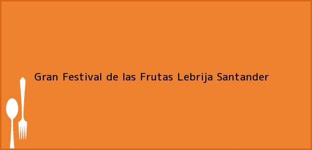 Teléfono, Dirección y otros datos de contacto para Gran Festival de las Frutas, Lebrija, Santander, Colombia