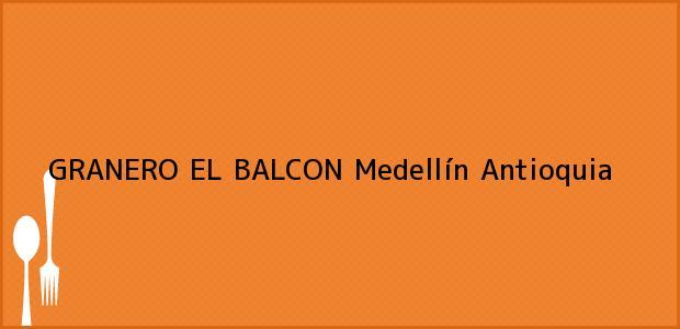 Teléfono, Dirección y otros datos de contacto para GRANERO EL BALCON, Medellín, Antioquia, Colombia