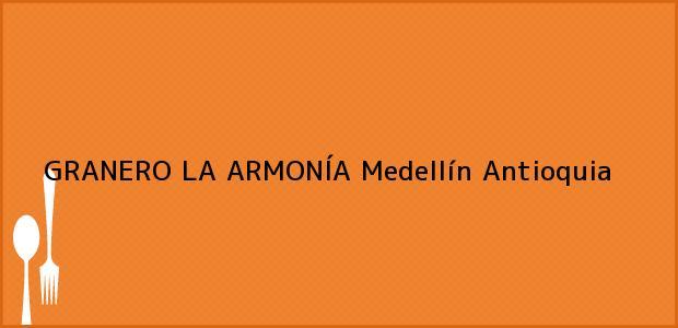 Teléfono, Dirección y otros datos de contacto para GRANERO LA ARMONÍA, Medellín, Antioquia, Colombia