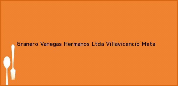 Teléfono, Dirección y otros datos de contacto para Granero Vanegas Hermanos Ltda, Villavicencio, Meta, Colombia