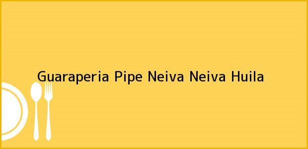 Teléfono, Dirección y otros datos de contacto para Guaraperia Pipe Neiva, Neiva, Huila, Colombia