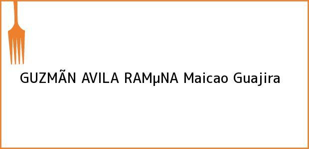 Teléfono, Dirección y otros datos de contacto para GUZMÃN AVILA RAMµNA, Maicao, Guajira, Colombia