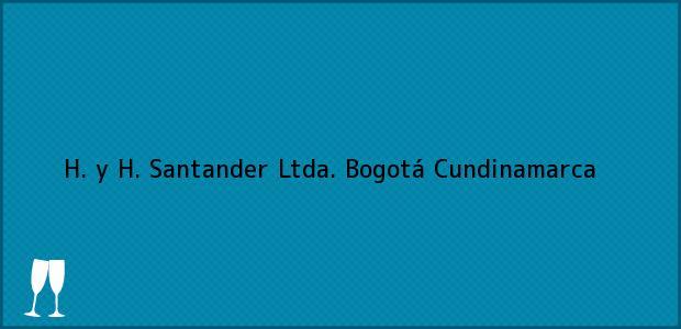 Teléfono, Dirección y otros datos de contacto para H. y H. Santander Ltda., Bogotá, Cundinamarca, Colombia