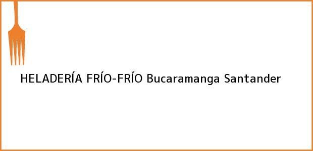 Teléfono, Dirección y otros datos de contacto para HELADERÍA FRÍO-FRÍO, Bucaramanga, Santander, Colombia