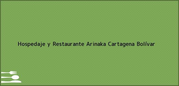 Teléfono, Dirección y otros datos de contacto para Hospedaje y Restaurante Arinaka, Cartagena, Bolívar, Colombia