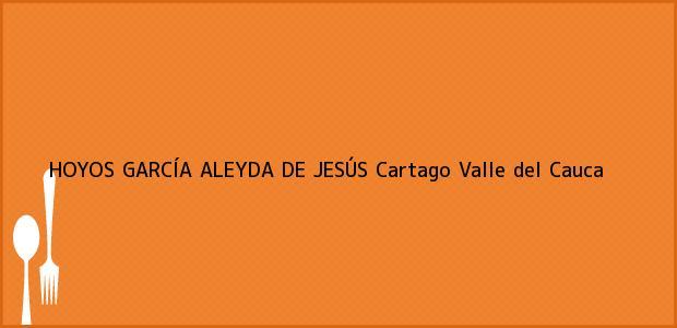 Teléfono, Dirección y otros datos de contacto para HOYOS GARCÍA ALEYDA DE JESÚS, Cartago, Valle del Cauca, Colombia