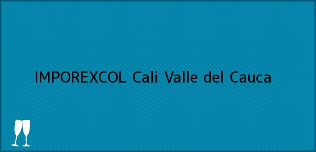 Teléfono, Dirección y otros datos de contacto para IMPOREXCOL, Cali, Valle del Cauca, Colombia