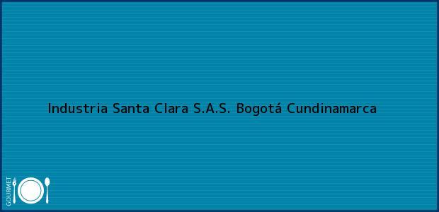 Teléfono, Dirección y otros datos de contacto para Industria Santa Clara S.A.S., Bogotá, Cundinamarca, Colombia