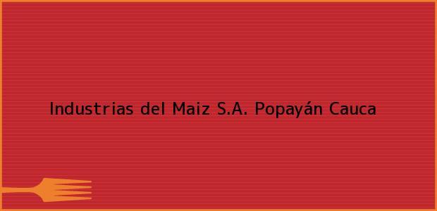Teléfono, Dirección y otros datos de contacto para Industrias del Maiz S.A., Popayán, Cauca, Colombia