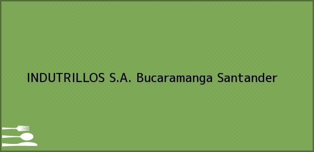 Teléfono, Dirección y otros datos de contacto para INDUTRILLOS S.A., Bucaramanga, Santander, Colombia
