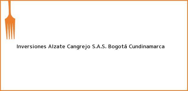 Teléfono, Dirección y otros datos de contacto para Inversiones Alzate Cangrejo S.A.S., Bogotá, Cundinamarca, Colombia