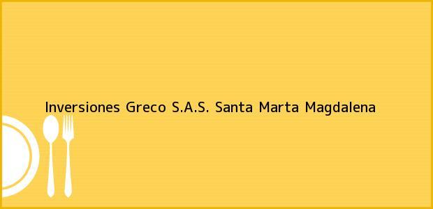 Teléfono, Dirección y otros datos de contacto para Inversiones Greco S.A.S., Santa Marta, Magdalena, Colombia