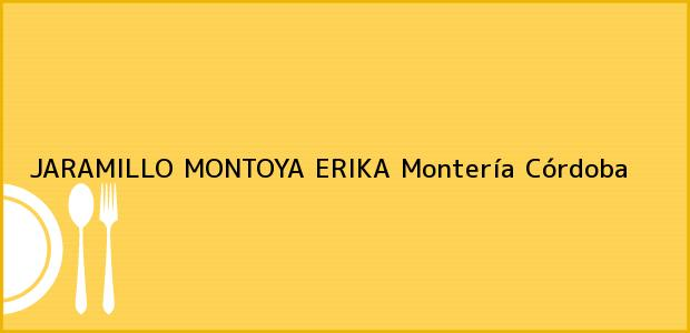 Teléfono, Dirección y otros datos de contacto para JARAMILLO MONTOYA ERIKA, Montería, Córdoba, Colombia