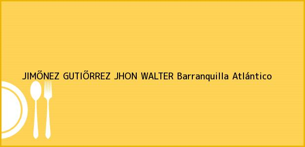 Teléfono, Dirección y otros datos de contacto para JIMÕNEZ GUTIÕRREZ JHON WALTER, Barranquilla, Atlántico, Colombia