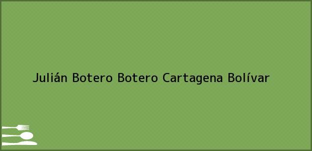 Teléfono, Dirección y otros datos de contacto para Julián Botero Botero, Cartagena, Bolívar, Colombia