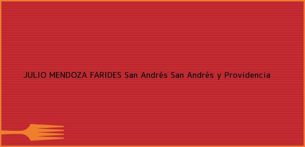 Teléfono, Dirección y otros datos de contacto para JULIO MENDOZA FARIDES, San Andrés, San Andrés y Providencia, Colombia