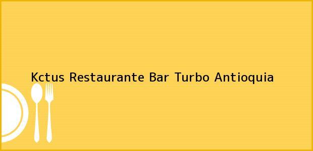 Teléfono, Dirección y otros datos de contacto para Kctus Restaurante Bar, Turbo, Antioquia, Colombia