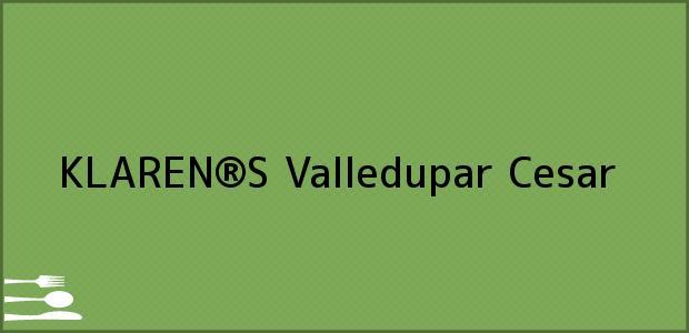 Teléfono, Dirección y otros datos de contacto para KLAREN®S, Valledupar, Cesar, Colombia