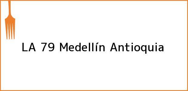 Teléfono, Dirección y otros datos de contacto para LA 79, Medellín, Antioquia, Colombia