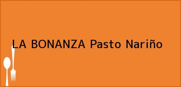 Teléfono, Dirección y otros datos de contacto para LA BONANZA, Pasto, Nariño, Colombia