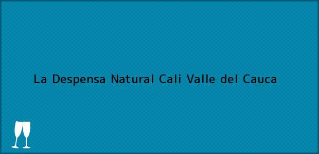 Teléfono, Dirección y otros datos de contacto para La Despensa Natural, Cali, Valle del Cauca, Colombia