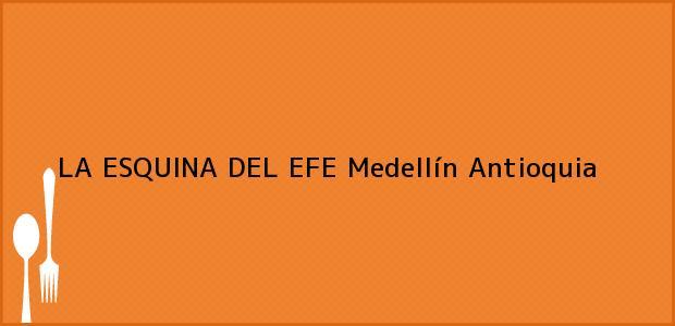Teléfono, Dirección y otros datos de contacto para LA ESQUINA DEL EFE, Medellín, Antioquia, Colombia