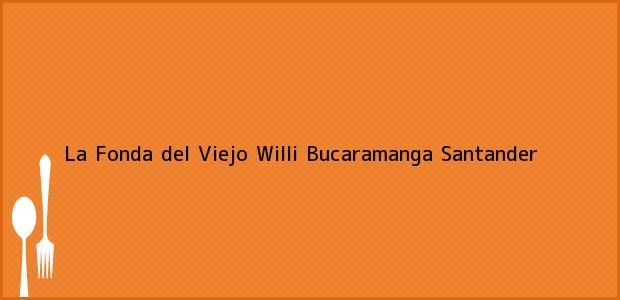 Teléfono, Dirección y otros datos de contacto para La Fonda del Viejo Willi, Bucaramanga, Santander, Colombia
