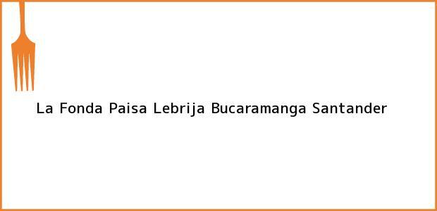 Teléfono, Dirección y otros datos de contacto para La Fonda Paisa Lebrija, Bucaramanga, Santander, Colombia