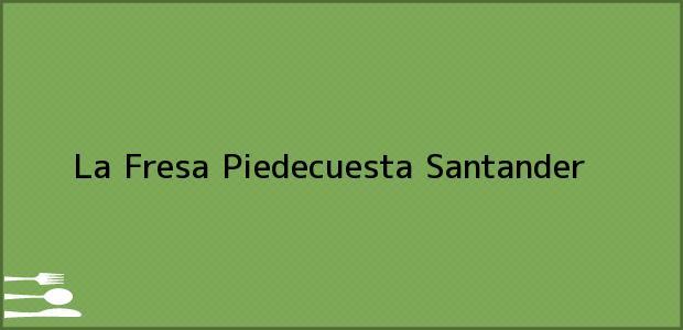 Teléfono, Dirección y otros datos de contacto para La Fresa, Piedecuesta, Santander, Colombia