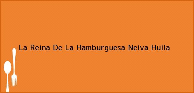 Teléfono, Dirección y otros datos de contacto para La Reina De La Hamburguesa, Neiva, Huila, Colombia