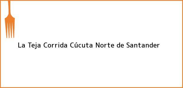 Teléfono, Dirección y otros datos de contacto para La Teja Corrida, Cúcuta, Norte de Santander, Colombia
