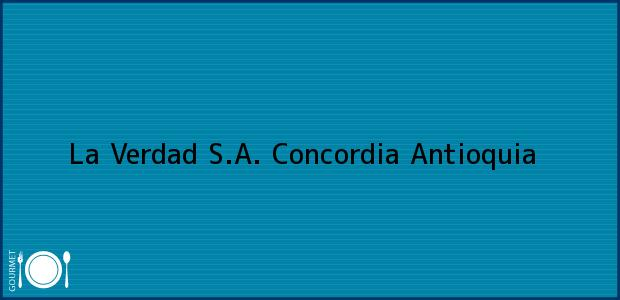 Teléfono, Dirección y otros datos de contacto para La Verdad S.A., Concordia, Antioquia, Colombia