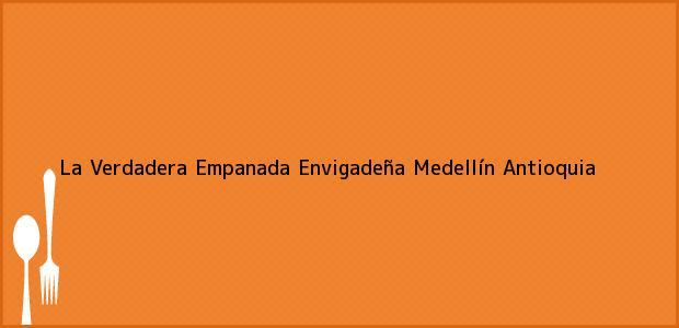 Teléfono, Dirección y otros datos de contacto para La Verdadera Empanada Envigadeña, Medellín, Antioquia, Colombia