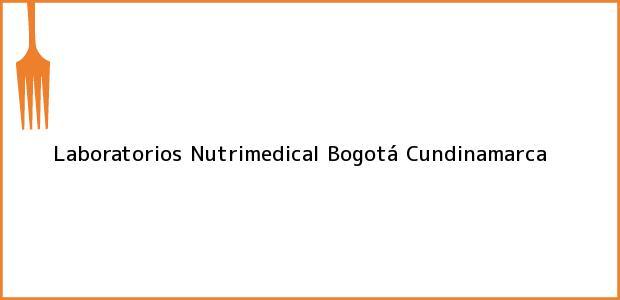 Teléfono, Dirección y otros datos de contacto para Laboratorios Nutrimedical, Bogotá, Cundinamarca, Colombia