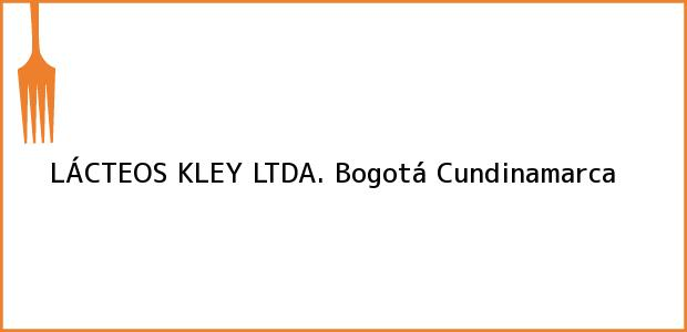 Teléfono, Dirección y otros datos de contacto para LÁCTEOS KLEY LTDA., Bogotá, Cundinamarca, Colombia