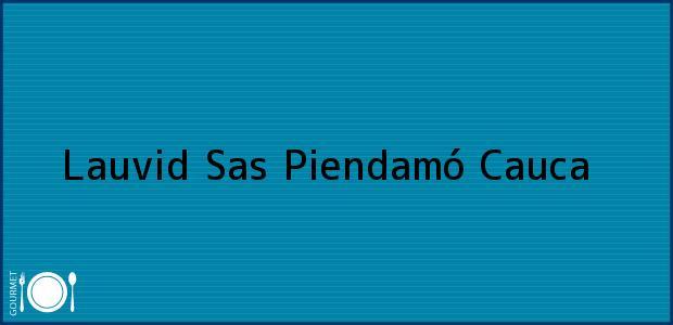 Teléfono, Dirección y otros datos de contacto para Lauvid Sas, Piendamó, Cauca, Colombia
