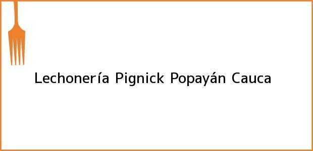 Teléfono, Dirección y otros datos de contacto para Lechonería Pignick, Popayán, Cauca, Colombia